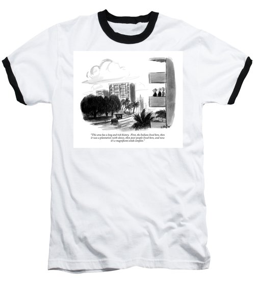 This Area Has A Long And Rich History.  First Baseball T-Shirt