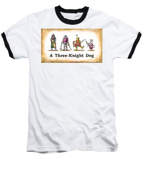 Three Knight Dog Baseball T-Shirt