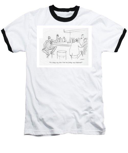 To Living Very New York But Feeling Baseball T-Shirt