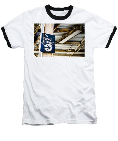 To Rapid Transit Baseball T-Shirt