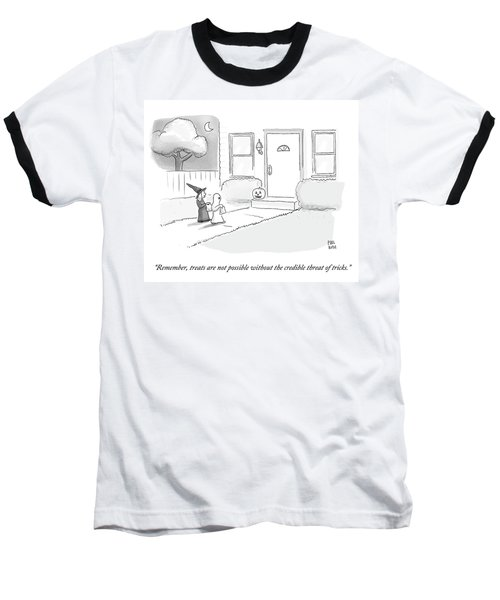 Treats Are Not Possible Without The Credible Baseball T-Shirt