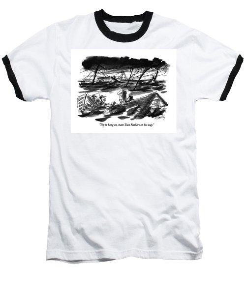 Try To Hang Baseball T-Shirt
