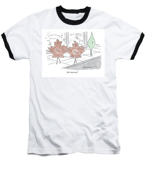 Two Brown Leaves Speak About A Green Leaf Baseball T-Shirt