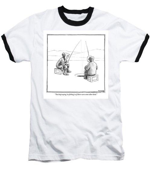 Two Eskimos Sit Around An Ice Fishing Hole Baseball T-Shirt