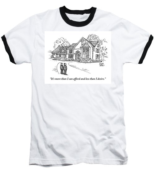 Two Men Stand Looking At A Large House Baseball T-Shirt
