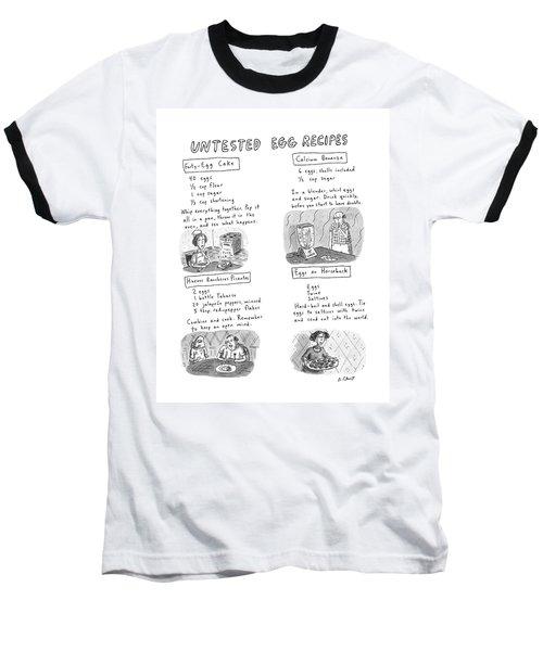 Untested Egg Recipes Baseball T-Shirt