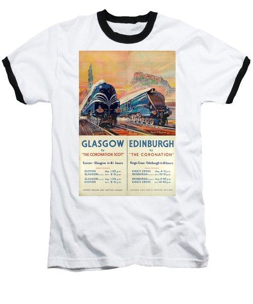 Vintage Train Travel - Glasgow And Edinburgh Baseball T-Shirt