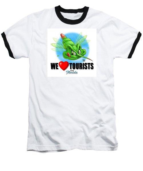 We Love Tourists Mosquito Baseball T-Shirt by Scott Ross