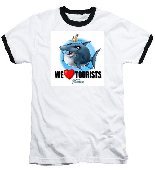 We Love Tourists Shark Baseball T-Shirt by Scott Ross