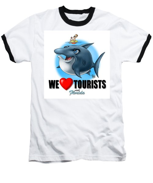 We Love Tourists Shark Baseball T-Shirt