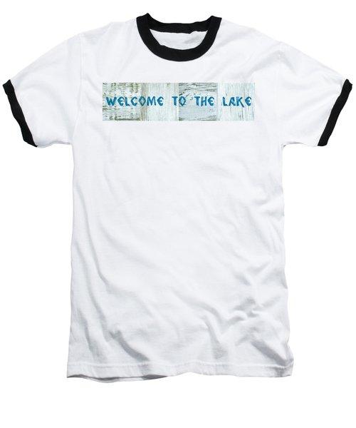 Welcome To The Lake Baseball T-Shirt