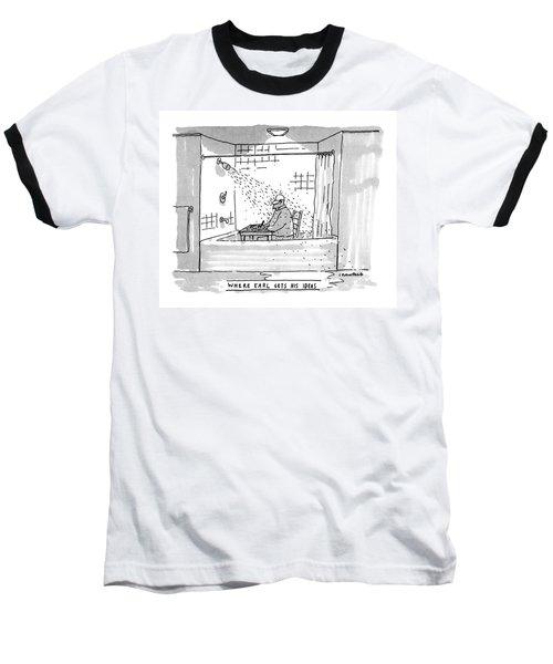 Where Earl Gets His Ideas Baseball T-Shirt