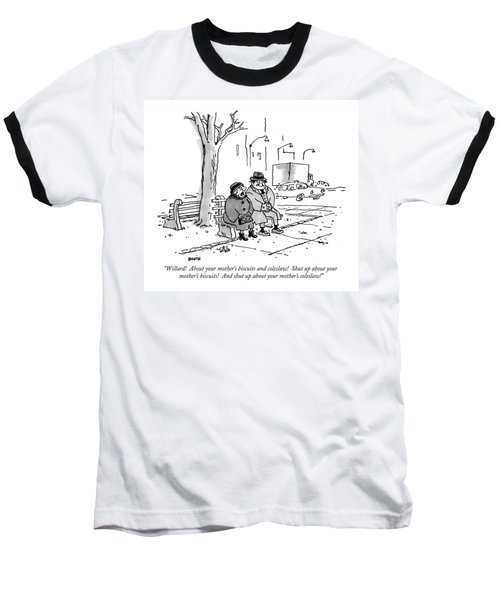 Willard!  About Your Mother's Biscuits Baseball T-Shirt