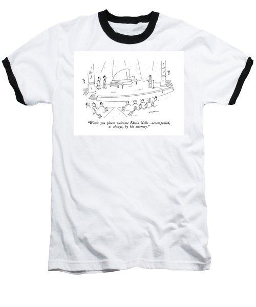 Won't You Please Welcome Edwin Nells - Baseball T-Shirt
