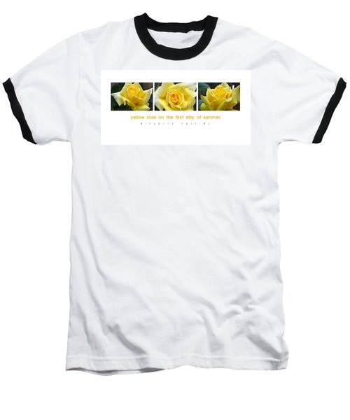 Yellow Rose On The First Day Of Summer Baseball T-Shirt