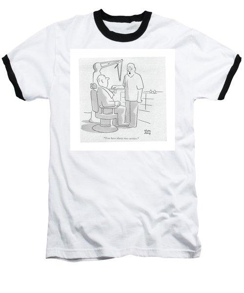 You Have Thirty-two Cavities Baseball T-Shirt