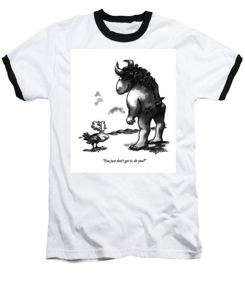 You Just Don't Get Baseball T-Shirt