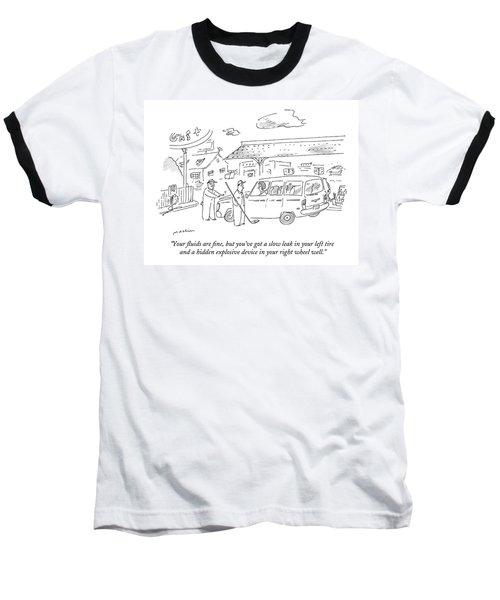 Your Fluids Are Fine Baseball T-Shirt