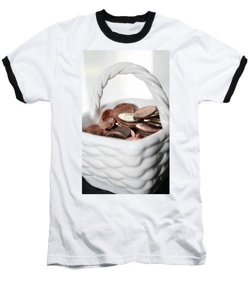 A Basket Of Pennies Baseball T-Shirt