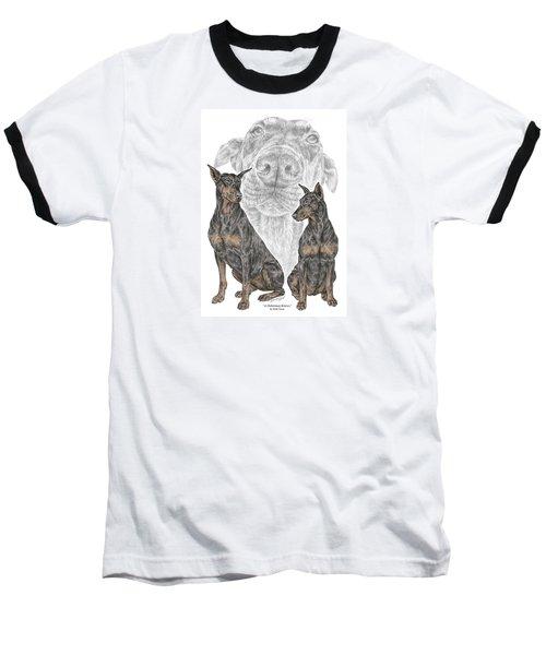A Doberman Knows - Dobe Pinscher Dog Art Print Baseball T-Shirt