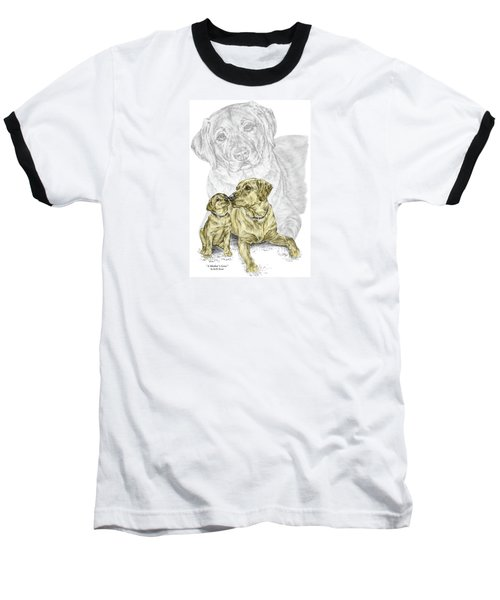 A Mothers Love - Labrador Dog Print Color Tinted Baseball T-Shirt by Kelli Swan