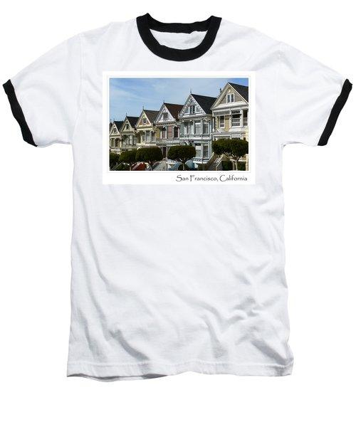 Alamo Square San Francisco California Baseball T-Shirt