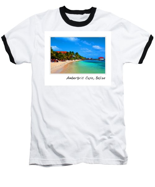 Ambergris Caye Belize Baseball T-Shirt