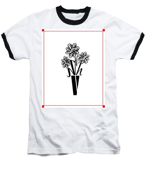 Flowers In Type Baseball T-Shirt by Connie Fox