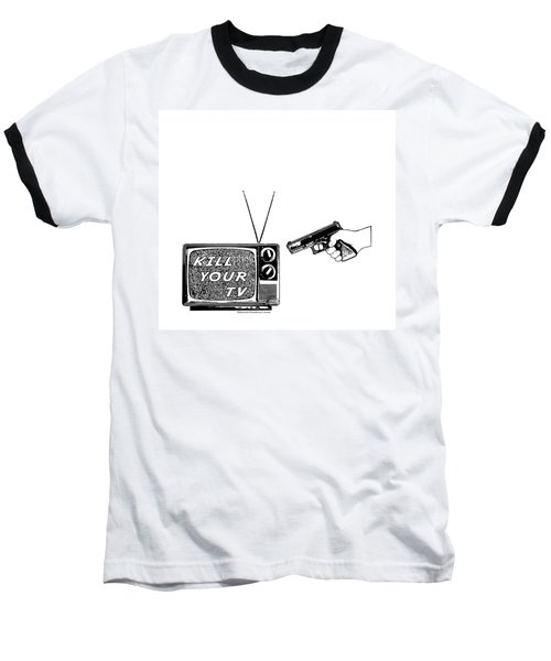 Kill Your Tv Baseball T-Shirt by Tony Koehl