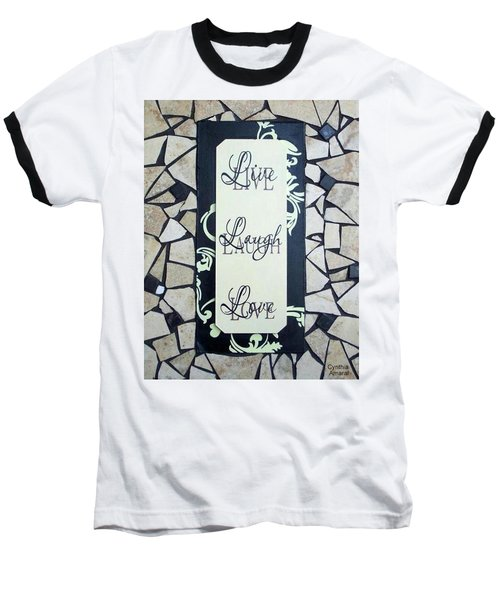 Baseball T-Shirt featuring the ceramic art Live-laugh-love Tile by Cynthia Amaral