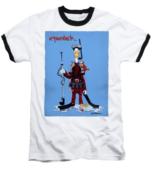 Aquaduck... Baseball T-Shirt