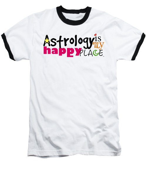 Astrology Is My Happy Place Baseball T-Shirt