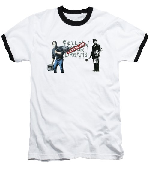 Banksy - The Tribute - Follow Your Dreams - Steve Jobs Baseball T-Shirt by Serge Averbukh