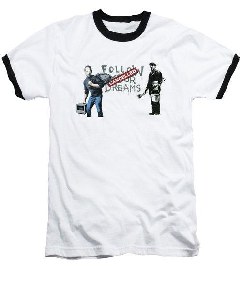 Banksy - The Tribute - Follow Your Dreams - Steve Jobs Baseball T-Shirt
