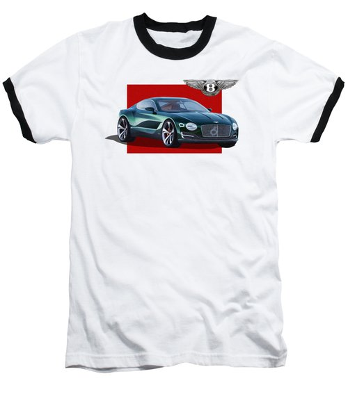 Bentley E X P  10 Speed 6 With  3 D  Badge  Baseball T-Shirt