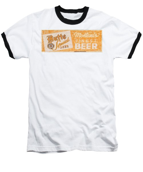 Butte Special Beer Ghost Sign Baseball T-Shirt