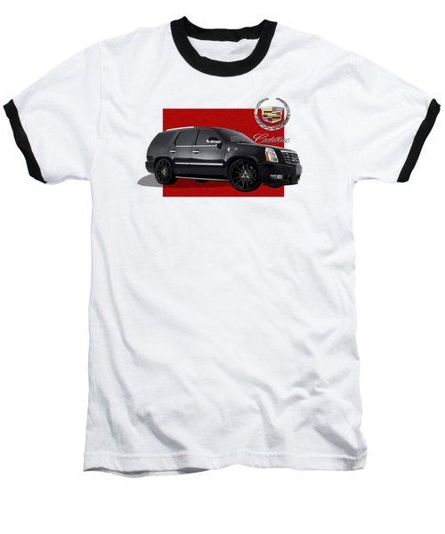 Cadillac Escalade With 3 D Badge  Baseball T-Shirt