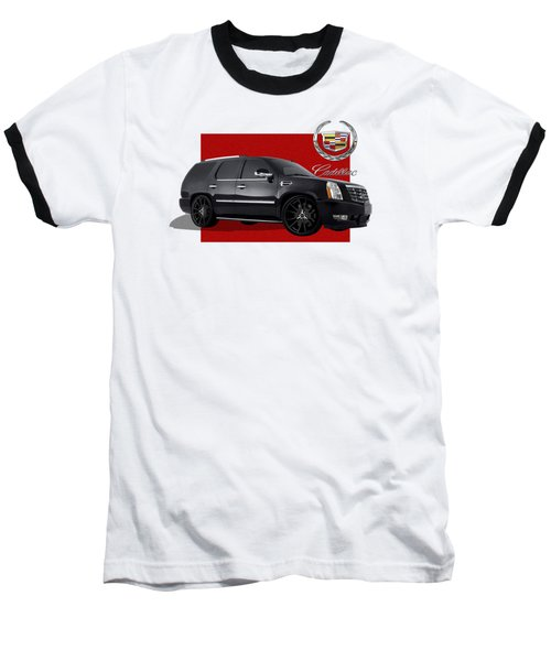 Cadillac Escalade With 3 D Badge  Baseball T-Shirt
