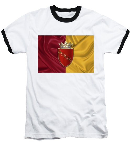 Coat Of Arms Of Rome Over Flag Of Rome Baseball T-Shirt by Serge Averbukh