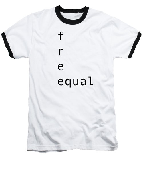 Free Equal Baseball T-Shirt