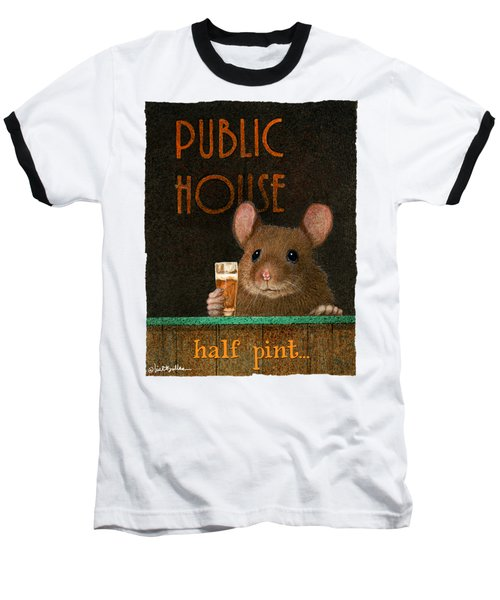 Baseball T-Shirt featuring the painting Half Pint... by Will Bullas
