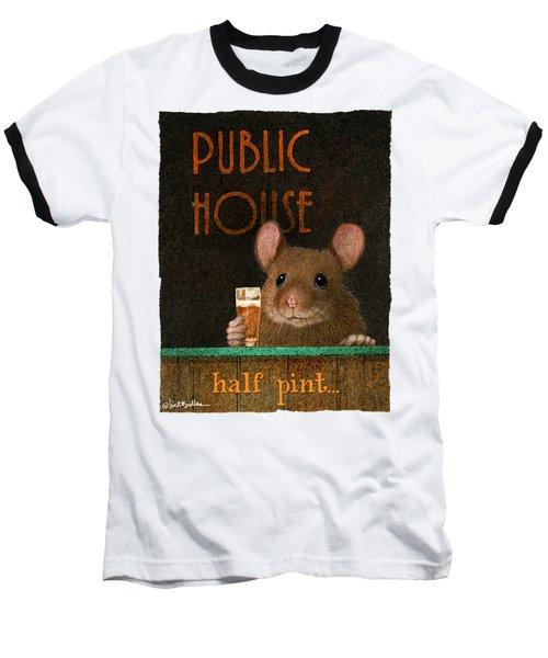 Half Pint... Baseball T-Shirt