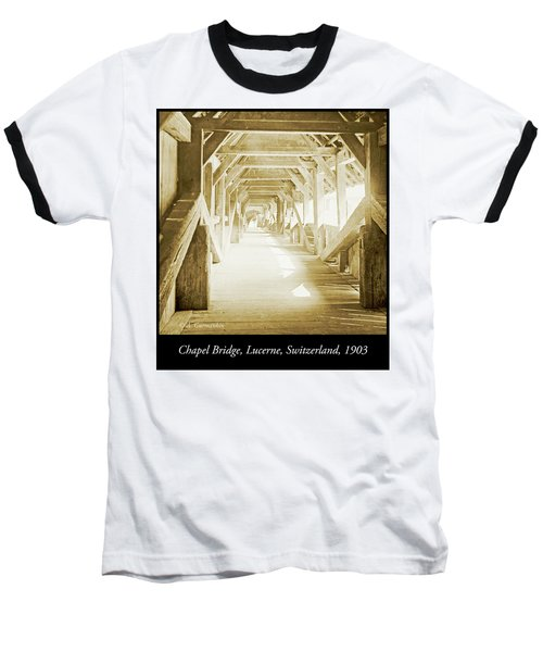 Kapell Bridge, Lucerne, Switzerland, 1903, Vintage, Photograph Baseball T-Shirt by A Gurmankin