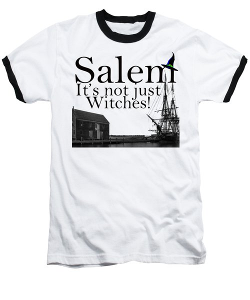 Salem Its Not Just For Witches Baseball T-Shirt by Jeff Folger