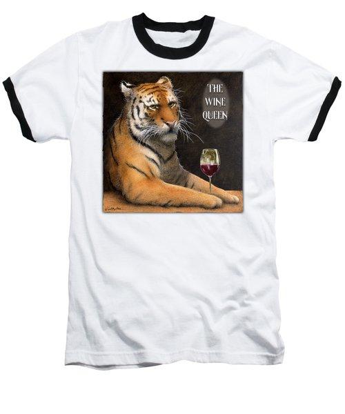 Wine Queen... Baseball T-Shirt
