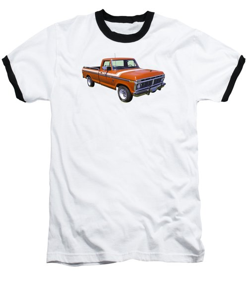 1975 Ford F100 Explorer Pickup Truck Baseball T-Shirt
