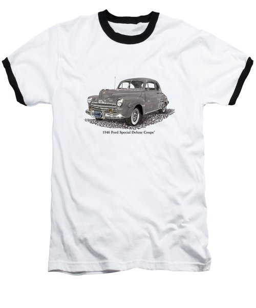 1946 Ford Special Deluxe Coupe Baseball T-Shirt