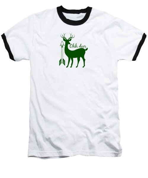 Ohh Deer Baseball T-Shirt