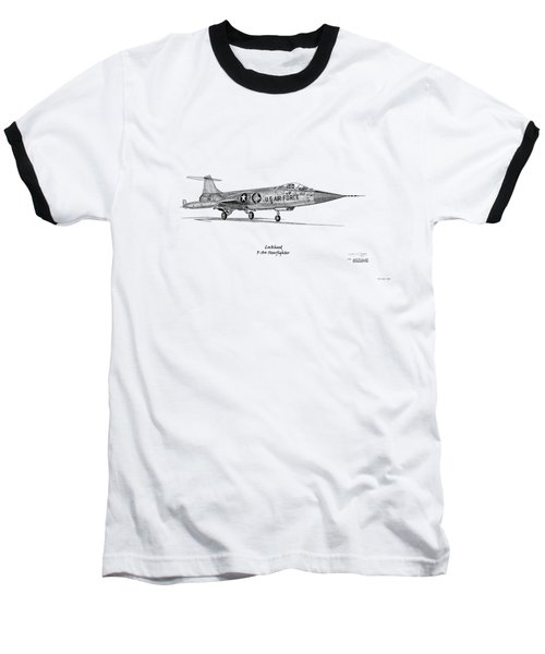 Lockheed F-104 Starfighter Baseball T-Shirt