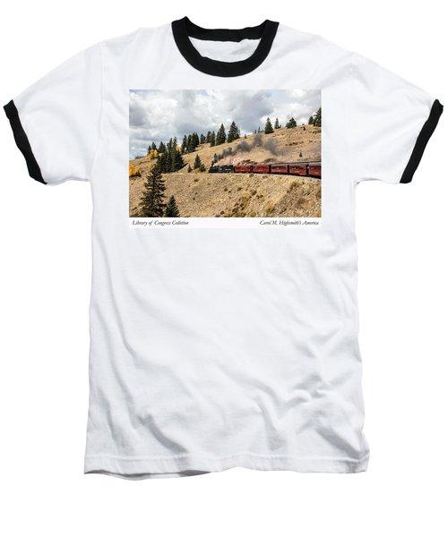 A Scenic Railroad Steam Train, Near Antonito In Conejos County In Colorado Baseball T-Shirt by Carol M Highsmith